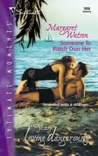 Someone To Watch Over Her ebook by Margaret Watson