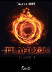 Go to hell - 3 - Trahison ebook by Oxanna Hope, Karen M.