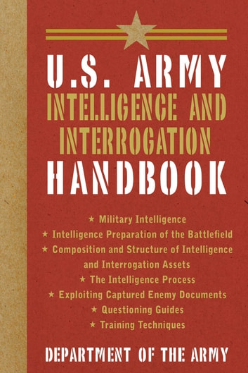 U.S. Army Intelligence and Interrogation Handbook ebook by Department of the Army