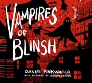 Vampires of Blinsh ebook by Daniel Pinkwater, Aaron Renier