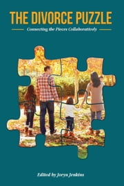 The Divorce Puzzle: Connecting the Pieces Collaboratively ebook by Joryn Jenkins