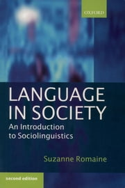 Language in Society - An Introduction to Sociolinguistics ebook by Suzanne Romaine