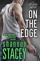 On The Edge - The Devlin Group, #2 ebook by Shannon Stacey