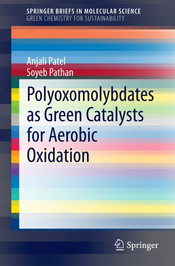 Polyoxomolybdates as Green Catalysts for Aerobic Oxidation ebook by Anjali Patel,Soyeb Pathan