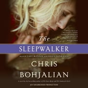 The Sleepwalker - A Novel audiobook by Chris Bohjalian