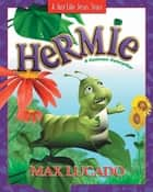 Hermie, a Common Caterpillar ebook by Max Lucado