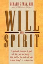 Will and Spirit ebook by Gerald G. May