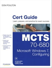 MCTS 70-680 Cert Guide - Microsoft Windows 7, Configuring ebook by Don Poulton