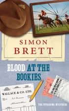 Blood at the Bookies: A Fethering Novel 9 ebook by Simon Brett