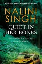 Quiet in Her Bones ebook by Nalini Singh