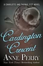 Cardington Crescent ebook by Anne Perry