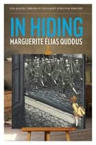 In Hiding ebook by Marguerite Élias Quddus