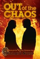 Out of the Chaos ebook by Richard Nurse