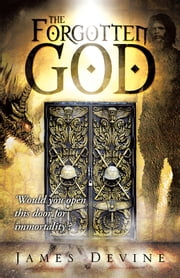 The Forgotten God ebook by James Devine