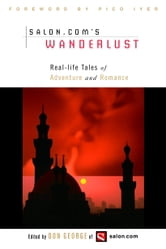 Wanderlust - Real-Life Tales of Adventure and Romance ebook by Don George
