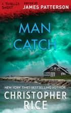 Man Catch ebook by Christopher Rice