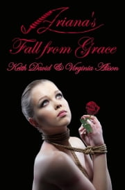 Ariana's Fall From Grace ebook by Virginia Alison,Keith David