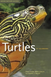 Turtles of Alabama ebook by Craig Guyer,Mark A. Bailey,Robert H. Mount