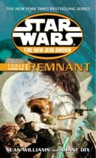Star Wars: The New Jedi Order - Force Heretic I Remnant ebook by Sean Williams, Shane Dix