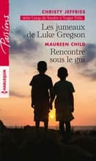 Les jumeaux de Luke Gregson - Rencontre sous le gui ebook by Christy Jeffries, Maureen Child