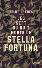 Les Sept ou Huit Morts de Stella Fortuna ebook by