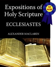 MacLaren's Expositions of Holy Scripture-The Book of Ecclesiastes ebook by Alexander MacLaren