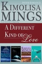 A Different Kind of Love (BWWM Romance) ebook by Kimolisa Mings