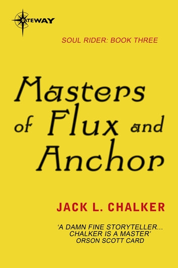Masters of Flux and Anchor ebook by Jack L. Chalker
