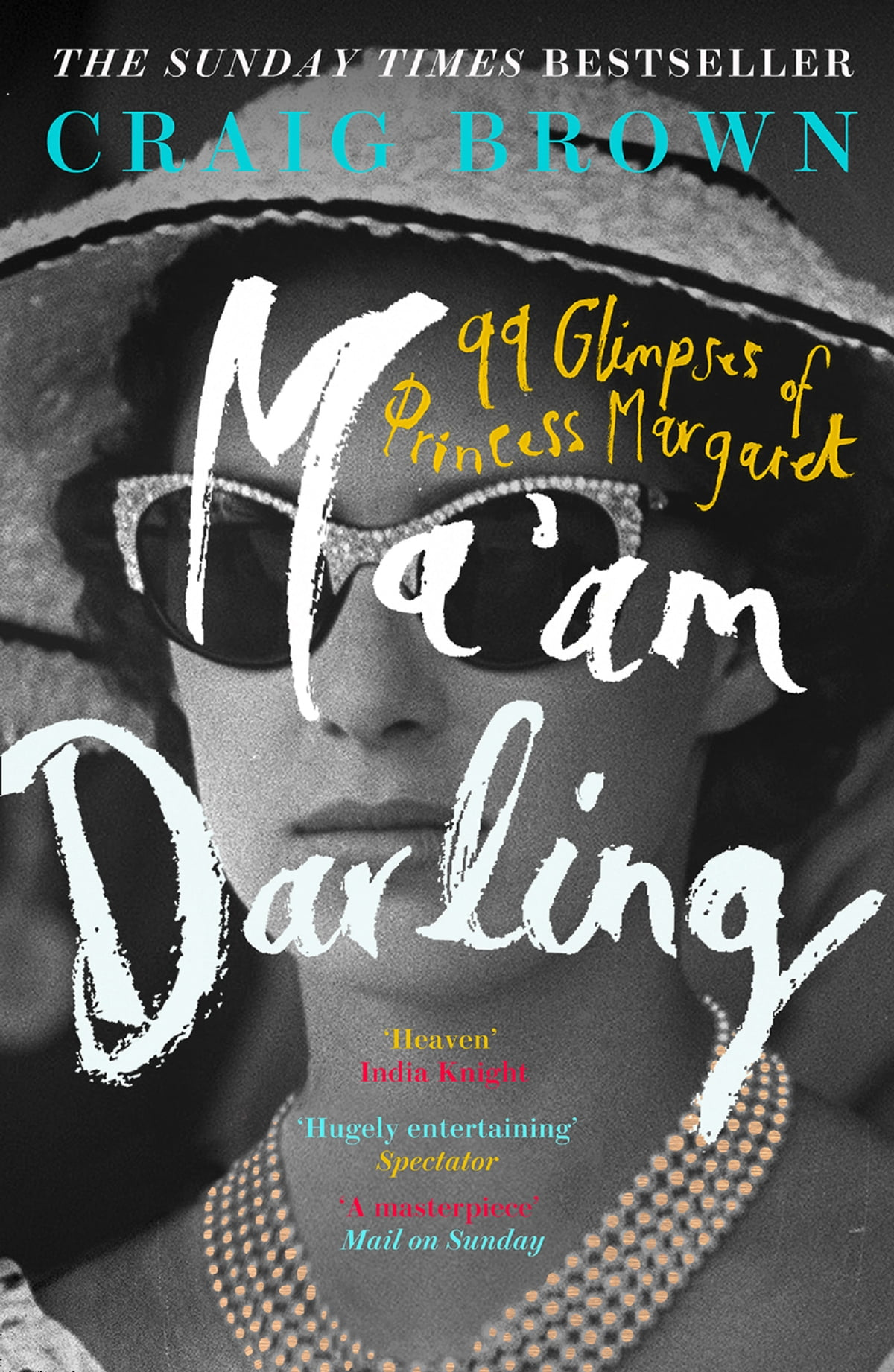 Ma'am Darling: 99 Glimpses of Princess Margaret eBook by Craig Brown -  9780008203627 | Rakuten Kobo