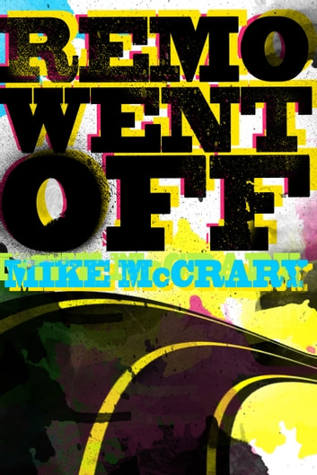 Remo Went Off ebook by Mike McCrary