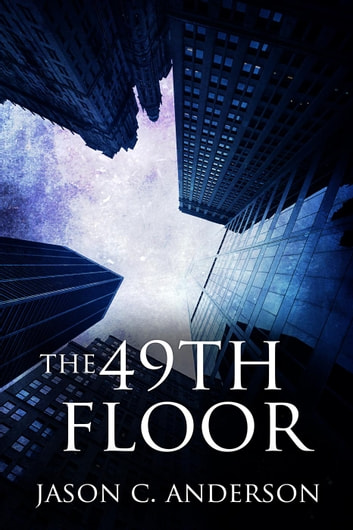The 49th Floor ebook by Jason C. Anderson