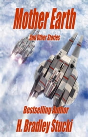 Mother Earth and Other Stories ebook by H. Bradley Stucki