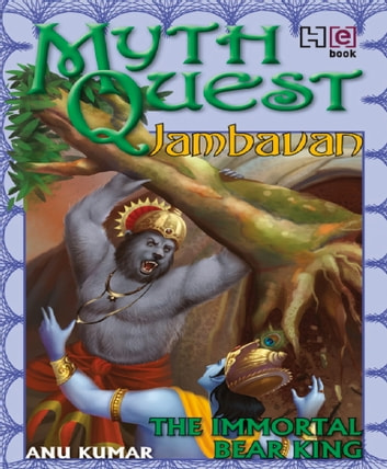 Mythquest 3: Jambavan - The Immortal Bear King ebook by Anuradha Kumar