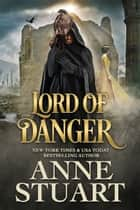 Lord of Danger ebook by Anne Stuart