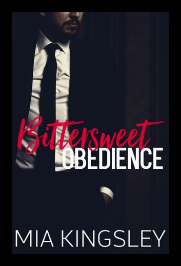 Bittersweet Obedience eBook by Mia Kingsley