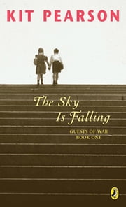 The Sky Is Falling ebook by Kit Pearson