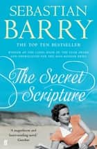 The Secret Scripture ebook by Sebastian Barry