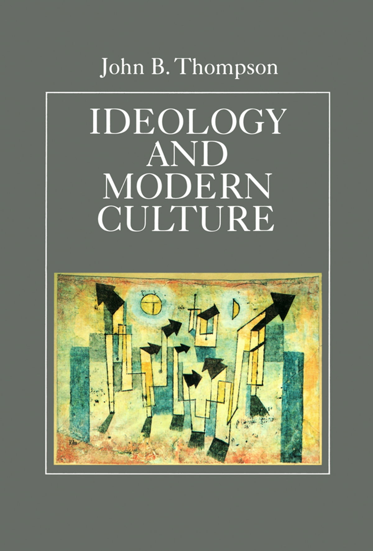 Ideology And Modern Culture Ebook By John B Thompson  9780745668765   Rakuten Kobo