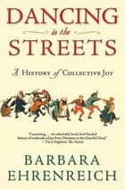 Dancing in the Streets ebook by Barbara Ehrenreich