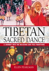 Tibetan Sacred Dance - A Journey into the Religious and Folk Traditions ebook by Ellen Pearlman