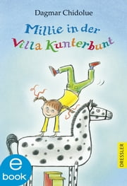 Millie in der Villa Kunterbunt ebook by Dagmar Chidolue