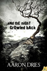 And the Night Growled Back ebook by Aaron Dries