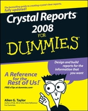 Crystal Reports 2008 For Dummies ebook by Allen G. Taylor