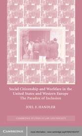 Social Citizenship and Workfare in the United States and Western Europe - The Paradox of Inclusion ebook by Joel F. Handler
