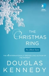 The Christmas Ring - An eShort Story ebook by Douglas Kennedy