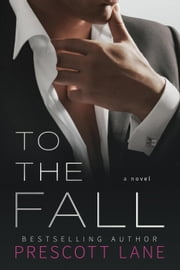 To the Fall ebook by Prescott Lane