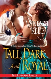 Tall, Dark and Royal ebook by Vanessa Kelly
