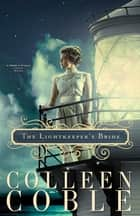 The Lightkeeper's Bride ebook by Colleen Coble