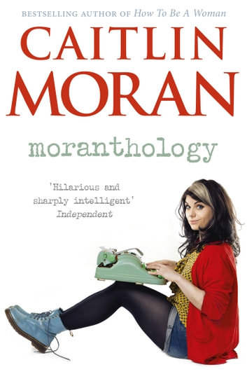 Moranthology ebook by Caitlin Moran