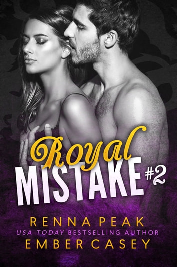 Royal Mistake #2 ebook by Ember Casey,Renna Peak
